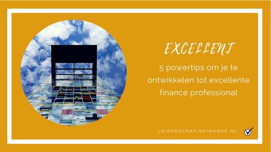 5 powertips om je te ontwikkelen tot excellente finance professional.
