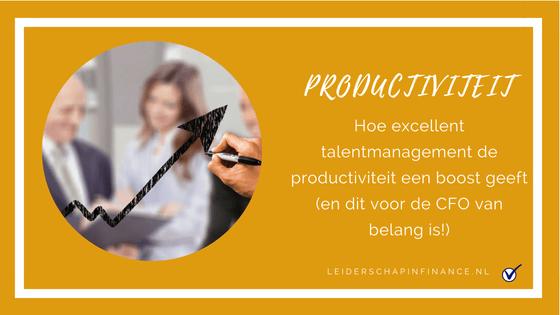 Hoe excellent talentmanagement de productiviteit een boost geeft…