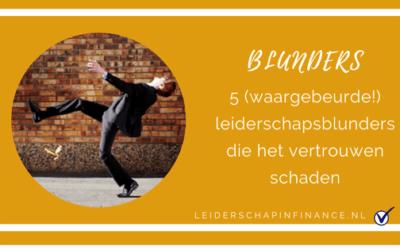 5 (waargebeurde!) leiderschaps-blunders die het vertrouwen schaden