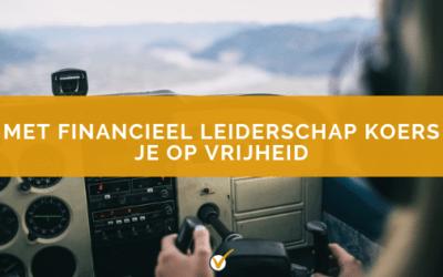 Met financieel leiderschap koers je op vrijheid