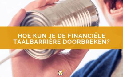 Hoe kun je de financiële taalbarrière doorbreken?