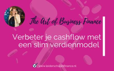 Verbeter je cashflow met een slim verdienmodel